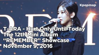 Showcase )) T-ARA - Hurt Only Until Today & Farewell Movie