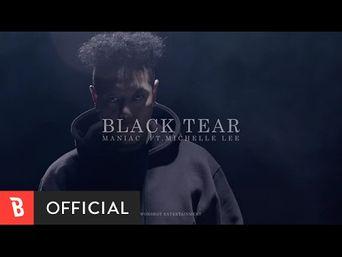 MV )) Maniac - Black Tear (Feat. Michelle Lee)