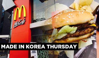 Made In Korea Thursday: McDonald's Burger Menu Only Found in Korea