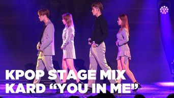 Video )) KARD - You In Me (Stage Mix Ver.)