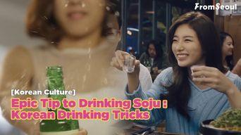 Epic Tip to Drinking Soju: Korean Drinking Tricks