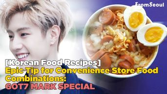 GOT7 Mark Special: Epic Tip for Convenience Store Food