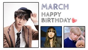 K-Pop Idols Celebrating March Birthdays