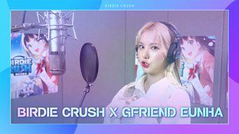[Birdie Crush X GFRIEND EunHa] Making Film Revealed! (BUDDY! BIRDIE!)