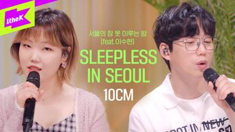 10CM X AKMU's Lee SuHyun - 'Sleepless in Seoul' Special Clips