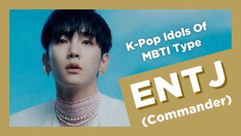 Idol Search: K-Pop Idols Of MBTI Type ENTJ (Commander)