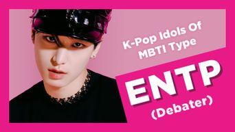 Idol Search: K-Pop Idols Of MBTI Type ENTP (Debater)