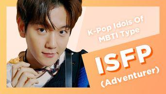 Idol Search K-Pop Idols With MBTI Type ISFP (Adventurer)