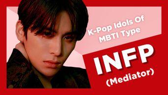 Idol Search: K-Pop Idols Of MBTI Type INFP (Mediator)