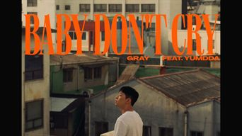GRAY - 'Baby Don't Cry (Feat. Yumdda)' Official Music Video [ENG/CHN]