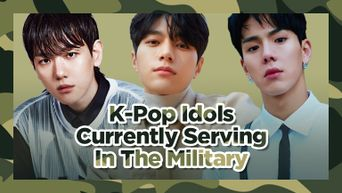 List Of K-Pop Idols Currently Serving In The Military