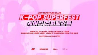 K-Pop SuperFest With Sessions & Joy Ruckus Club: Lineup And Ticket Details