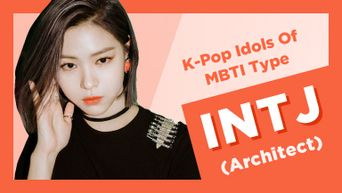 Idol Search: K-Pop Idols Of MBTI Type INTJ (Architect)