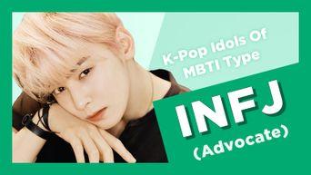 Idol Search: K-Pop Idols Of MBTI Type INFJ (Advocate)