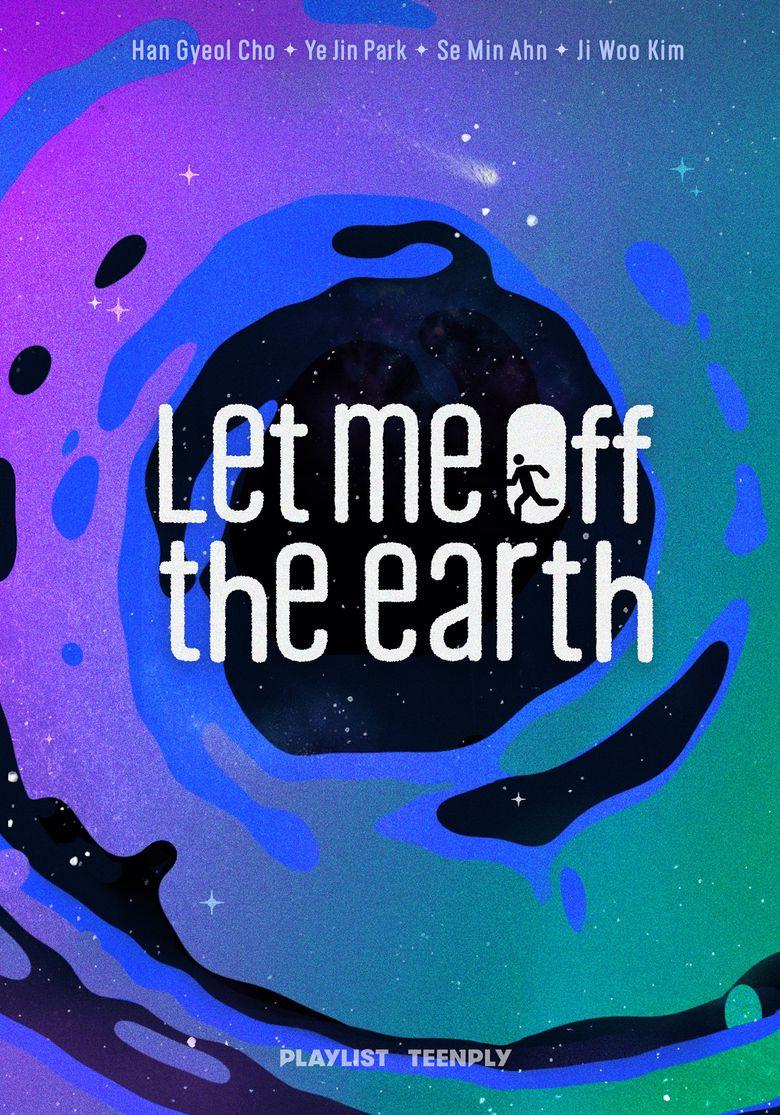 """Let Me Off The Earth"" (2020 Web Drama): Cast & Summary"